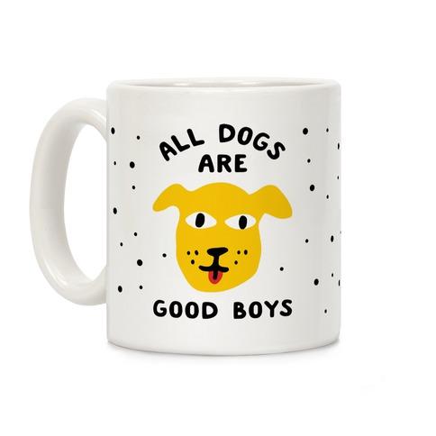 All Dogs Are Good Boys Coffee Mug