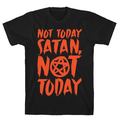 Not Today Satan Sabrina Parody White Print T-Shirt