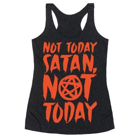 c741c003 Not Today Satan Sabrina Parody White Print Racerback Tank | LookHUMAN