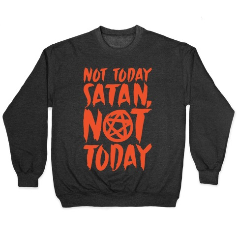 Not Today Satan Sabrina Parody White Print Pullover
