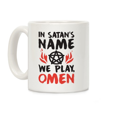 In Satan's Name We Play, Omen Coffee Mug