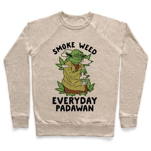 Smoke Weed Everyday Padawan Pullover