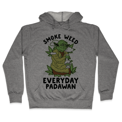 Smoke Weed Everyday Padawan Hooded Sweatshirt