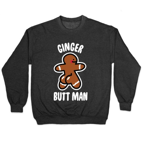Ginger Butt Man Pullover