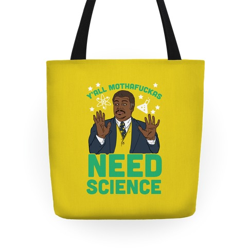 Y'all Mothaf*ckas Need Science Tote