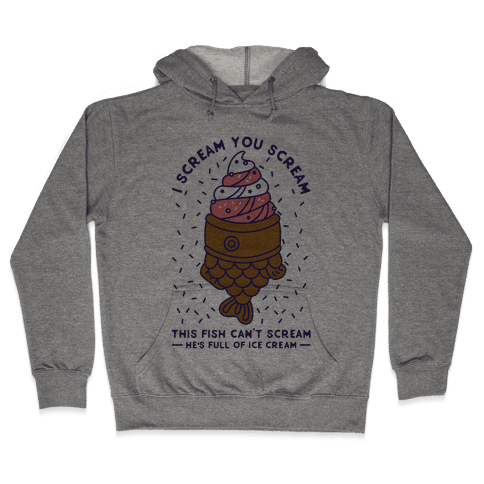 I Scream You Scream Hooded Sweatshirt