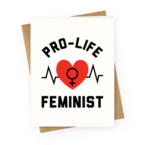 Pro-Life Feminist Greeting Card
