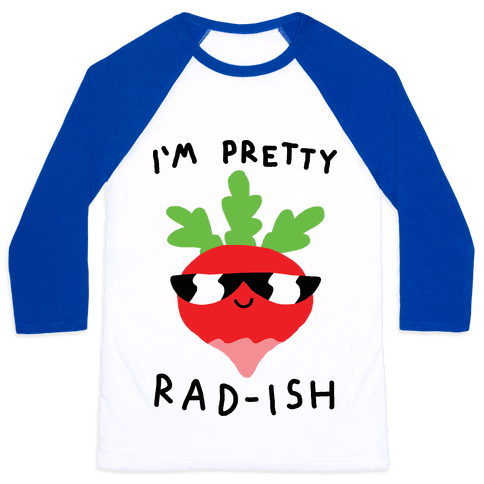 I'm Pretty Rad-ish Baseball Tee