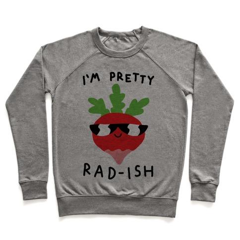 I'm Pretty Rad-ish Pullover