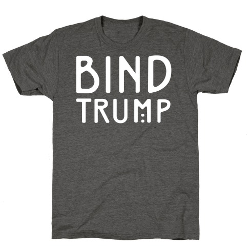 Bind Trump White Print T-Shirt