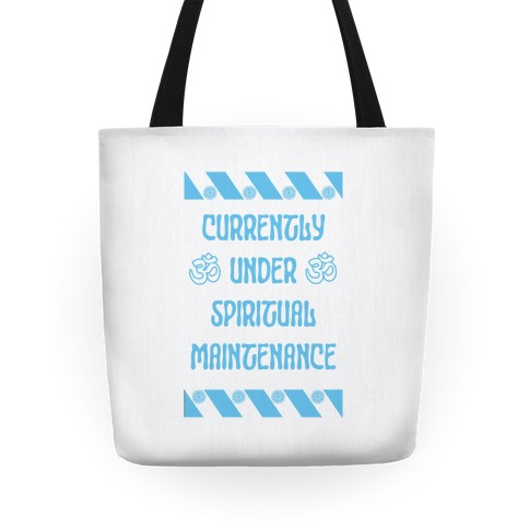 Currently Under Spiritual Maintenance Tote