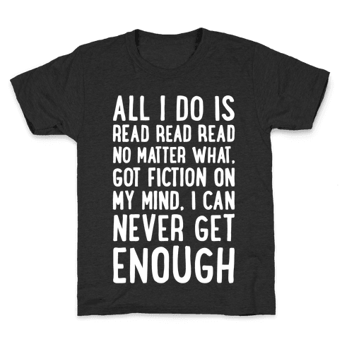 All I Do Is Read Read Read No Matter What Parody White Print Kids T-Shirt