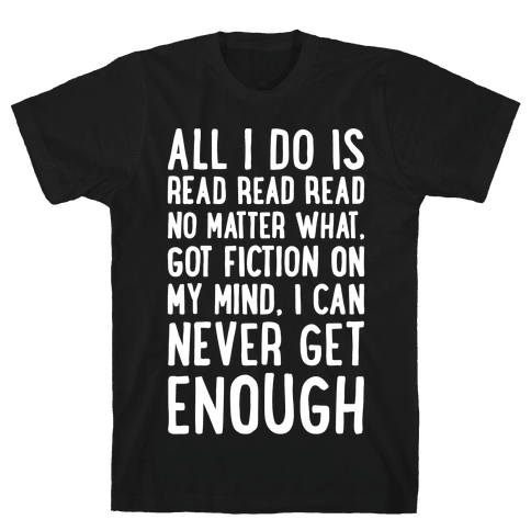 All I Do Is Read Read Read No Matter What Parody White Print Mens T-Shirt