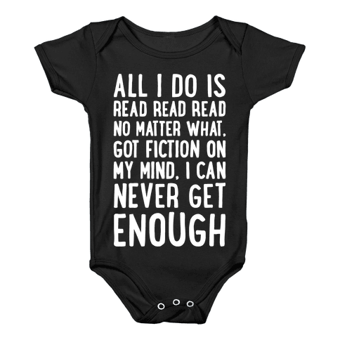 All I Do Is Read Read Read No Matter What Parody White Print Baby Onesy