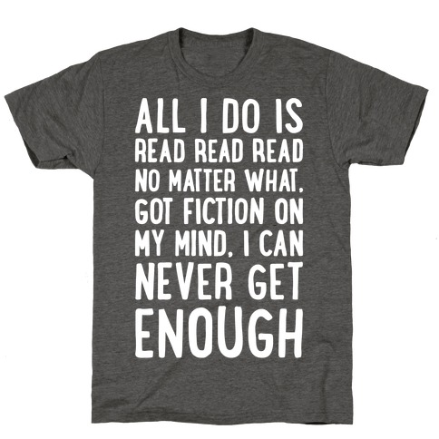 All I Do Is Read Read Read No Matter What Parody White Print T-Shirt