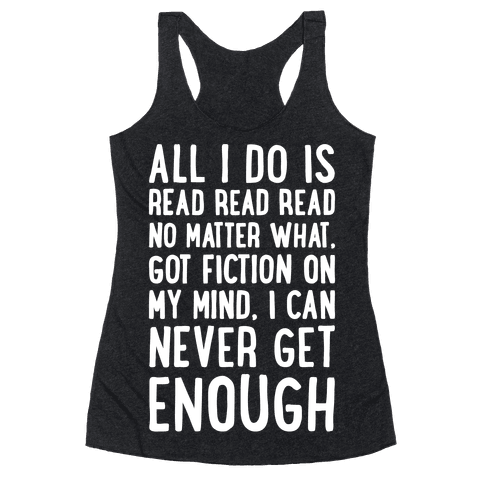 All I Do Is Read Read Read No Matter What Parody White Print Racerback Tank Top