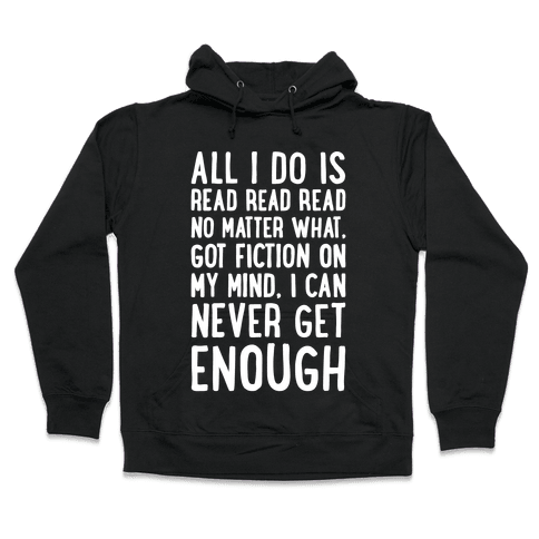 All I Do Is Read Read Read No Matter What Parody White Print Hooded Sweatshirt