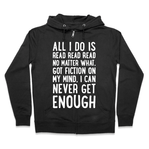 All I Do Is Read Read Read No Matter What Parody White Print Zip Hoodie