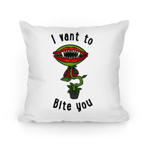 I Vant To Bite You Pillow