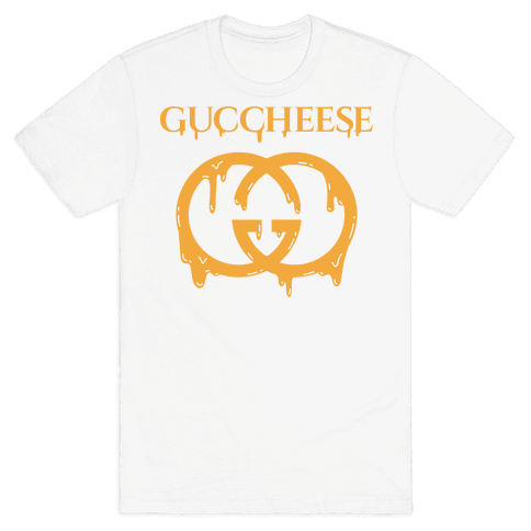 8263b0cd20bb Guccheese Cheesy Gucci Parody T-Shirt | LookHUMAN