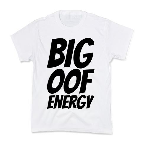 Big Oof Energy Kids T-Shirt