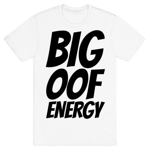 Big Oof Energy T Shirts Lookhuman
