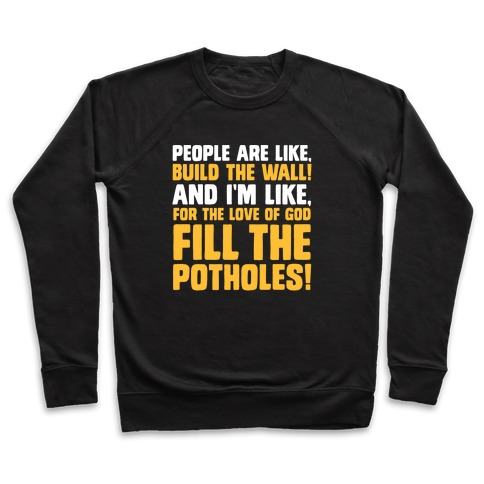 FILL THE POTHOLES Pullover