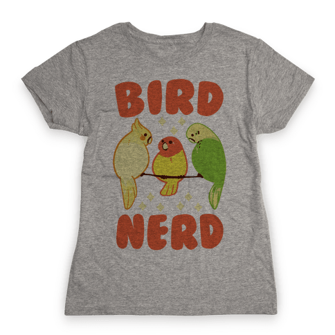 Bird Nerd Womens T-Shirt