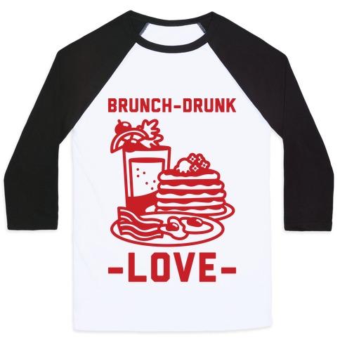 Brunch-Drunk Love Baseball Tee