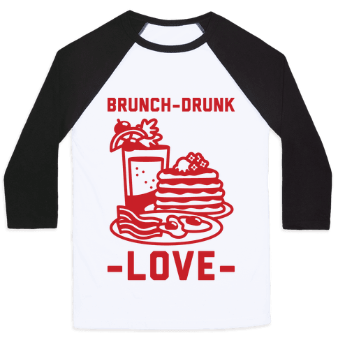 Brunch-Drunk Love Baseball Tee