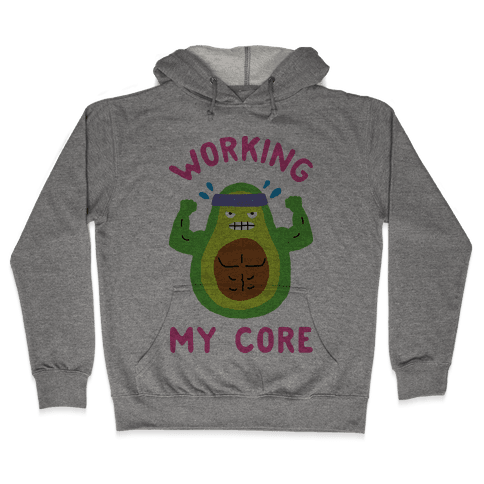 Working My Core Hooded Sweatshirt