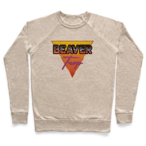 Beaver Trap 99 Parody Pullover