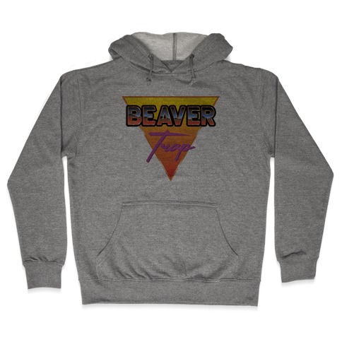 Beaver Trap 99 Parody Hooded Sweatshirt
