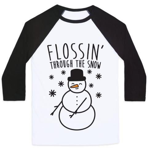 Flossin' Through The Snow Baseball Tee