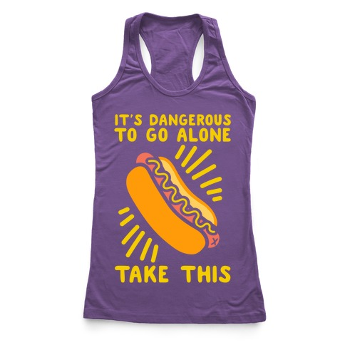 It's Dangerous To Go Alone Take This Racerback Tank Top