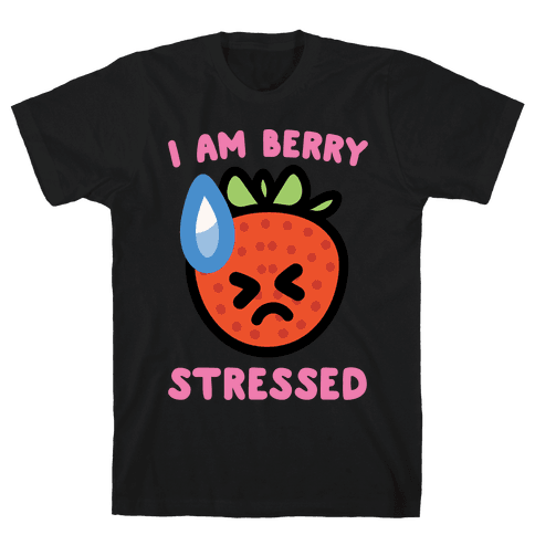 I'm Berry Stressed White Print Mens T-Shirt
