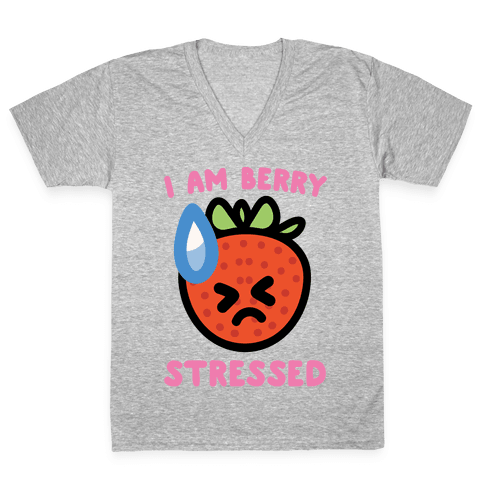 I'm Berry Stressed White Print V-Neck Tee Shirt