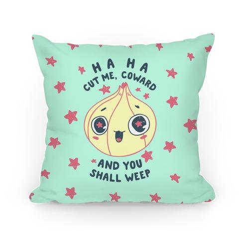 Cut Me Coward (Onion) Pillow