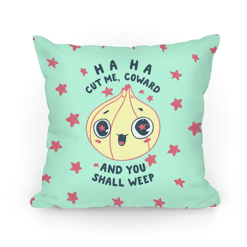 Cut Me Coward (Onion) Pillow