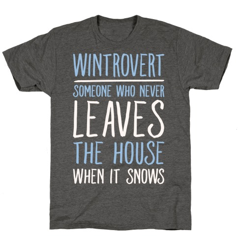Wintrovert Someone Who Never Leaves The House When It Snows White Print T-Shirt