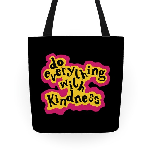Do Everything with Kindness Tote