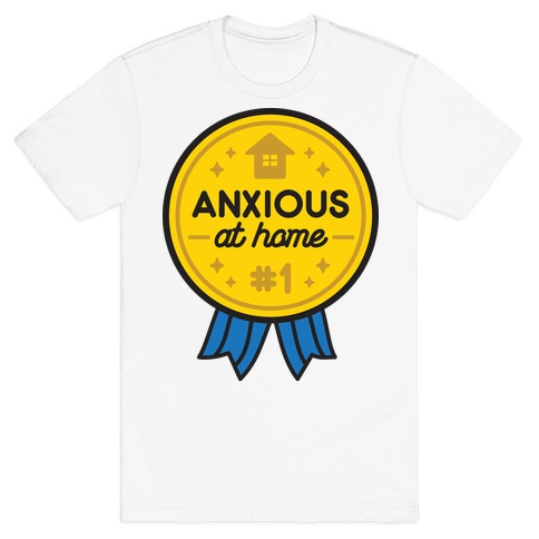 Anxious At Home Award T-Shirt