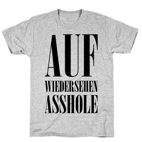 Auf Wiedersehen Asshole Mens T-Shirt