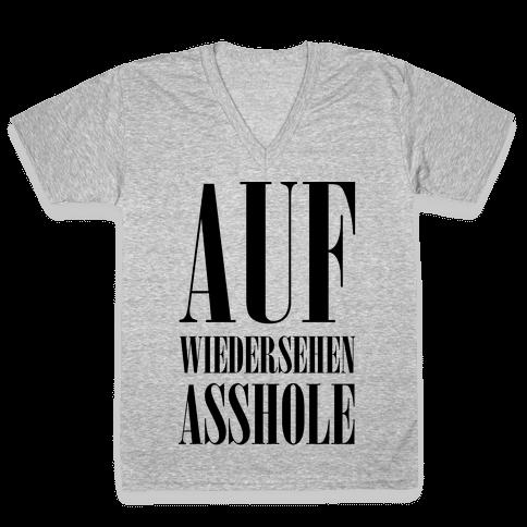Auf Wiedersehen Asshole V-Neck Tee Shirt