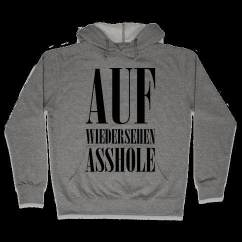Auf Wiedersehen Asshole Hooded Sweatshirt
