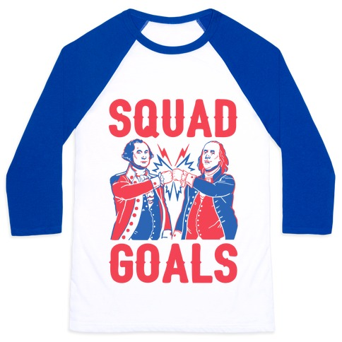 Squad Goals George Washington & Benjamin Franklin (cmyk) Baseball Tee