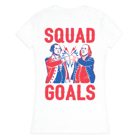 Squad Goals George Washington & Benjamin Franklin (cmyk) Womens T-Shirt