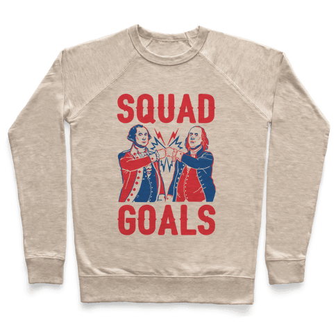 Squad Goals George Washington & Benjamin Franklin (cmyk) Pullover