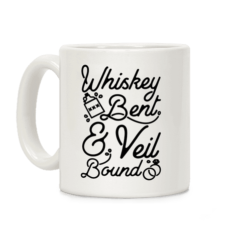 Whiskey Bent and Veil Bound Coffee Mug