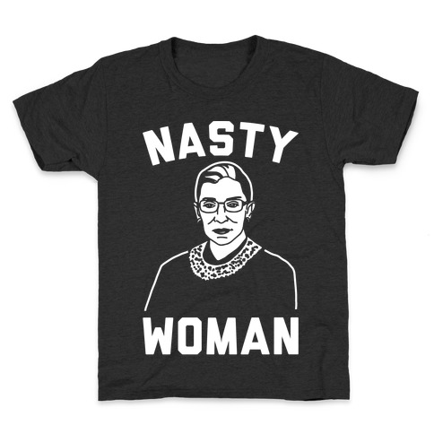 Nasty Woman RBG White Print Kids T-Shirt
